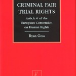 Criminal fair trial rights. Article 6 of the European Convention on Human Rights