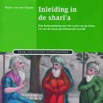 Inleiding in de shari'a. Een kennismaking met het recht van de islam en van de islam-georiënteerde wereld