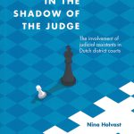 In the shadow of the judge. The involvement of judicial assistants in Dutch district courts