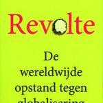 Revolte. De wereldwijde opstand tegen globalisering